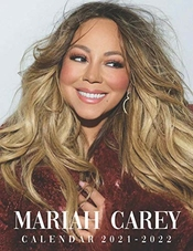 Mariah Carey: Amazing 18-month Calendar 2021 - 2022 With Size 8.5''x11''